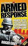 Roger Gray Armed Response: Inside SO19 (Updated): Inside SO19 - Scotland Yard's Elite Armed Response Unit
