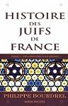 Histoire des juifs de France, tome 1...