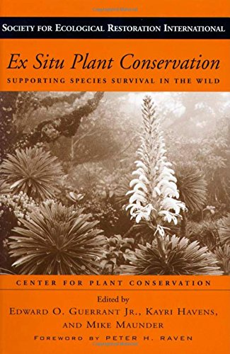 Ex Situ Plant Conservation: Supporting Species Survival In The Wild (The Science and Practice of Ecological Restoration Series)
