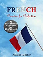 French. Practice for Perfection (English Edition)