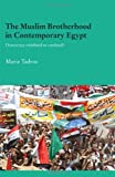 The Muslim Brotherhood in Contemporary Egypt: Democracy Redefined or Confined? (Durham Modern Middle East and Islamic World Series)