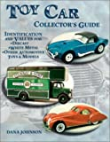 Toy Car Collectors Guide: Identification and Values for Diecast, White Metal, Other Automotive Toys, & Models