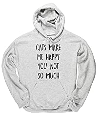 HippoWarehouse CATS MAKE ME HAPPY YOU NOT SO MUCH unisex Hoodie hooded top