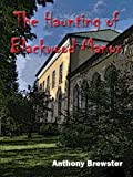 The Haunting of Blackwood Manor: Scary Story to Tell in The Dark