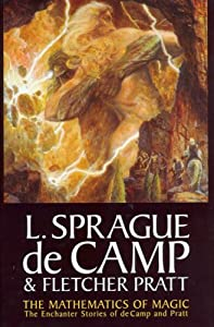 The Mathematics of Magic (L. Sprague De Camp) by L. Sprague de Camp, Fletcher Pratt, Mark L. Olson and Marc Fishman