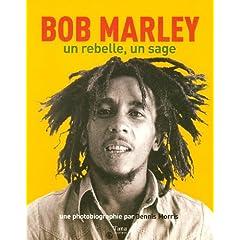 Bob Marley : Un rebelle, un sage