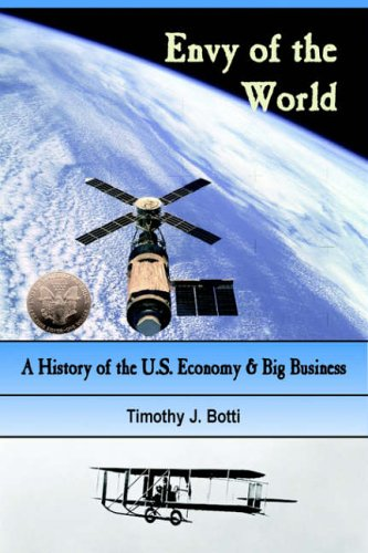 Envy Of The World: A History Of The Us Economy And Big Business