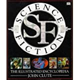 Science Fiction: The Illustrated Encyclopediaby John Clute