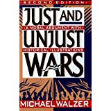 "Just and Unjust Wars: A Moral Argument With Historical Illustrationsvon ""Michael Walzer"""