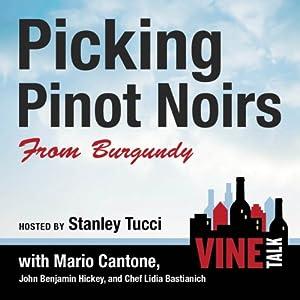 Picking Pinot Noirs from Burgundy: Vine Talk Episode 103 | [Vine Talk]