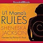 Li'l Mama's Rules   Sheneska Jackson