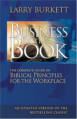 Image for Business By The Book: Complete Guide of Biblical Principles for the Workplace
