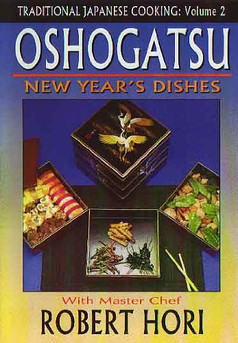 Traditional Japanese Cooking Vol.3: Oshogatsu