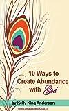 10 Ways To Create Abundance With God