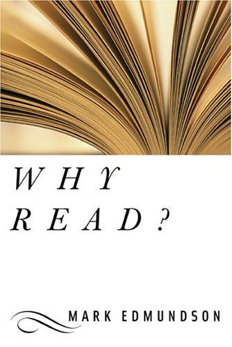 Why Read?, Mark Edmundson