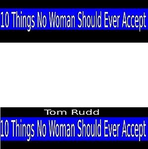Things No Woman Should Ever Accept Hörbuch von Tom Rudd Gesprochen von: Tom Rudd