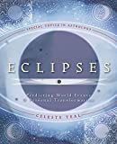 Eclipses: Predicting World Events & Personal Transformation (Special Topics in Astrology Series)