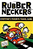 Rubberneckers: Everyone s Favorite Travel Game
