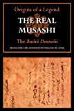 The Real Musashi I: The Bushu Denraiki (The Real Musashi: Origins of a Legend)