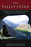 The Valleys Edge: A Year with the Pashtuns in the Heartland of the Taliban