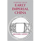 Everyday Life In Early Imperial China: During the Han Period 202 BC-AD 220