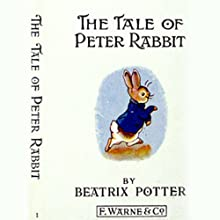 The Tale of Peter Rabbit (       UNABRIDGED) by Beatrix Potter Narrated by Pauline Brailsford