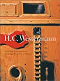 H.C. Westermann: Exhibition Catalogue and Catalogue Raisonne of Objects