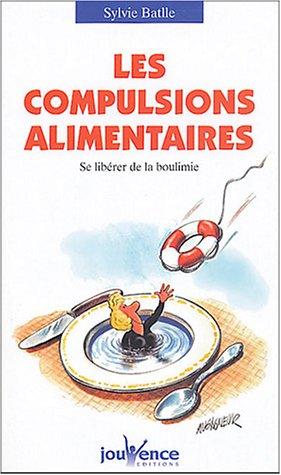 Livre > Les compulsions alimentaires : Se libérer de la ...