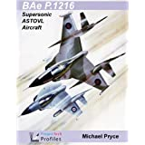 BAe P.1216: Supersonic ASTOVL Aircraft (ProjectTech Profiles)by Michael Pryce