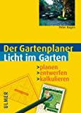Licht im Garten. Der Gartenplaner. Planen - entwerfen - kalkulieren