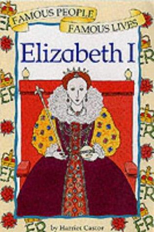 Queen Elizabeth I (Famous People Famous Lives)