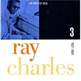 The Birth Of Soul : The Complete Atlantic Rhythm & Blues Recordings, 1952-1959 ~ Ray Charles