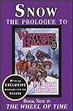 echange, troc Robert Jordan - Snow: The Prologue to Winter's Heart Book Nine of the Wheel of Time Series