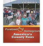 img - for [(Purebred and Homegrown: America's County Fairs)] [Author: Drake Hokanson] published on (December, 2008) book / textbook / text book