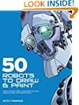 50 Robots to Draw and Paint: Create F...
