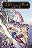 Survive (Dinotopia, No. 13) (0375811087) by Strickland, Brad