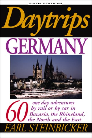Daytrips Germany: 60 One-Day Adventures by Rail or by Car