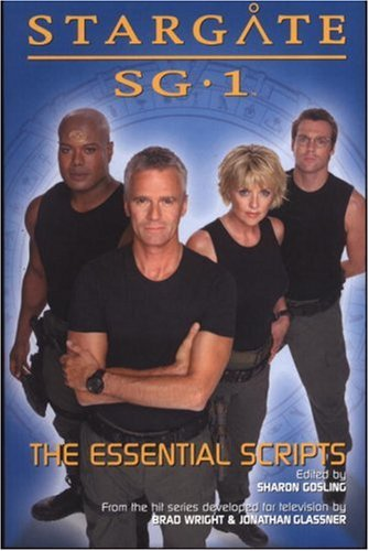 Stargate SG-1: The Essential Scripts (Stargate SG-1 S.)