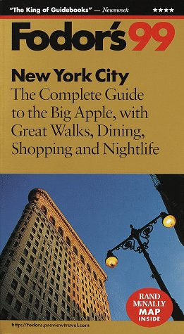 New York City '99: The Complete Guide to the Big Apple, with Great Walks, Dining, Shopping and Nigh tlife (Fodor's Gold