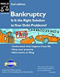 Bankruptcy: Is It the Right Solution to Your Debt Problems? Second Edition