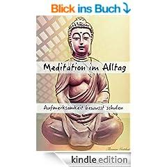 Meditation im Alltag - Aufmerksamkeit bewusst schulen