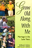 img - for Grow Old Along with Me: Marriage in the Later Years book / textbook / text book