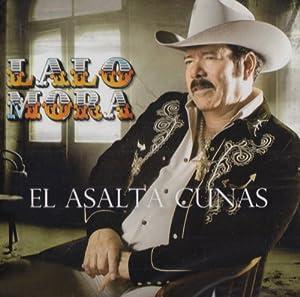 Lalo Mora - Asalta Cunas - Amazon.com Music