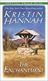 The Enchantment (0345465644) by Kristin Hannah