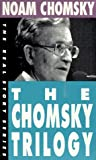 The Chomsky Trilogy: Secrets, Lies and Democracy/the Prosperous Few and the Restless Many/What Uncle Sam Really Wants (1878825070) by Chomsky, Noam