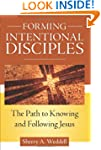 Forming Intentional Disciples: The Pa...