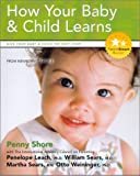 img - for How Your Baby & Child Learns: Give Your Baby & Child the Best Start (Parent Smart) book / textbook / text book