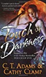 TOUCH OF DARKNESS (PARANORMAL ROMANCE) (0765359626) by CATHY CLAMP C. T. ADAMS