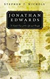 Jonathan Edwards: A Guided Tour of His Life and Thought (0875521940) by Stephen J. Nichols
