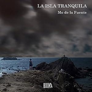La isla tranquila [The Tranquil Island] Audiobook